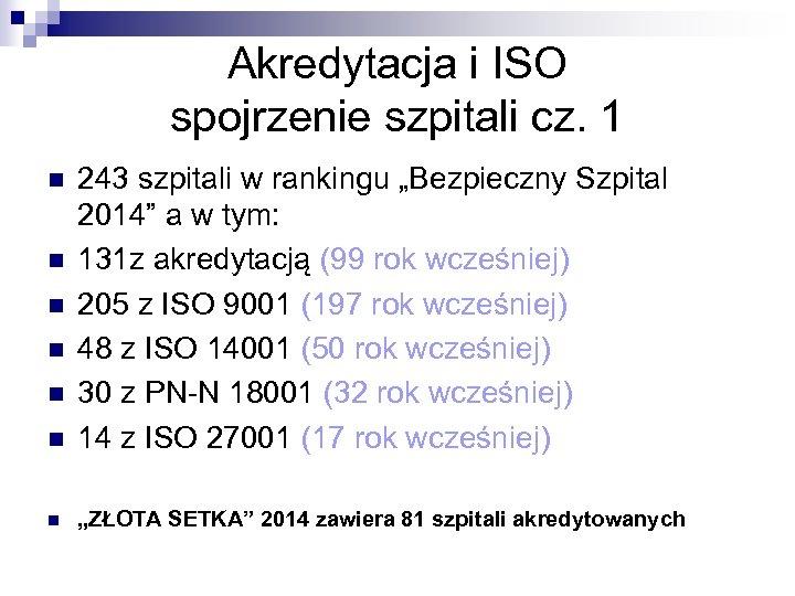 """Akredytacja i ISO spojrzenie szpitali cz. 1 n 243 szpitali w rankingu """"Bezpieczny Szpital"""