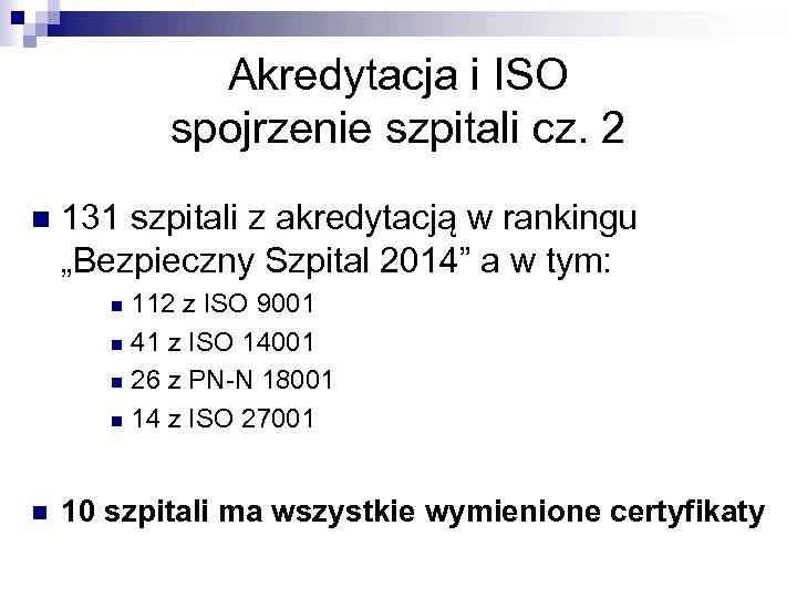 Akredytacja i ISO spojrzenie szpitali cz. 2 n 131 szpitali z akredytacją w rankingu