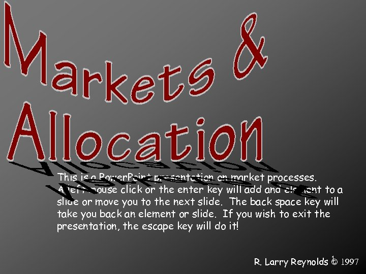 This is a Power. Point presentation on market processes. A left mouse click or