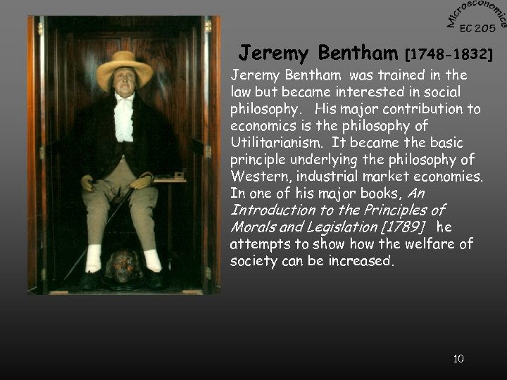 Jeremy Bentham [1748 -1832] Jeremy Bentham was trained in the law but became interested