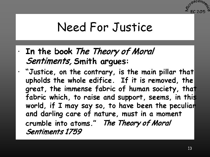 Need For Justice · In the book Theory of Moral Sentiments, Smith argues: ·