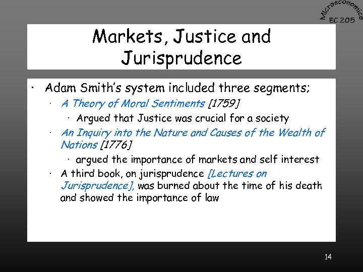 Markets, Justice and Jurisprudence · Adam Smith's system included three segments; · A Theory