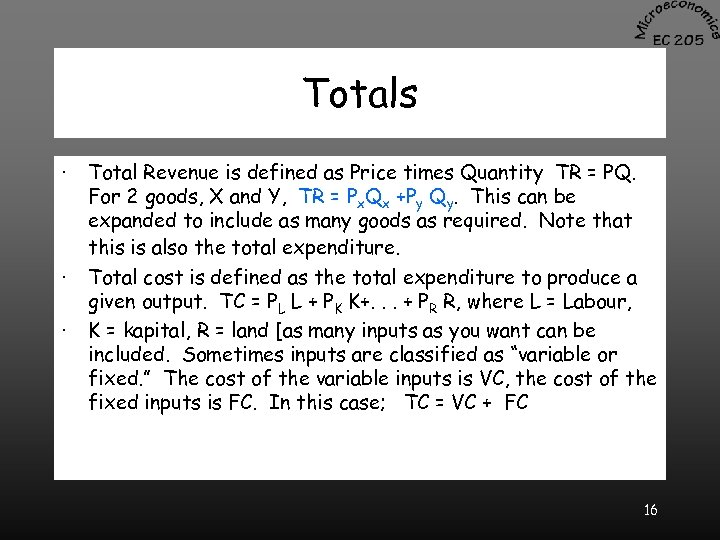 Totals · · · Total Revenue is defined as Price times Quantity TR =