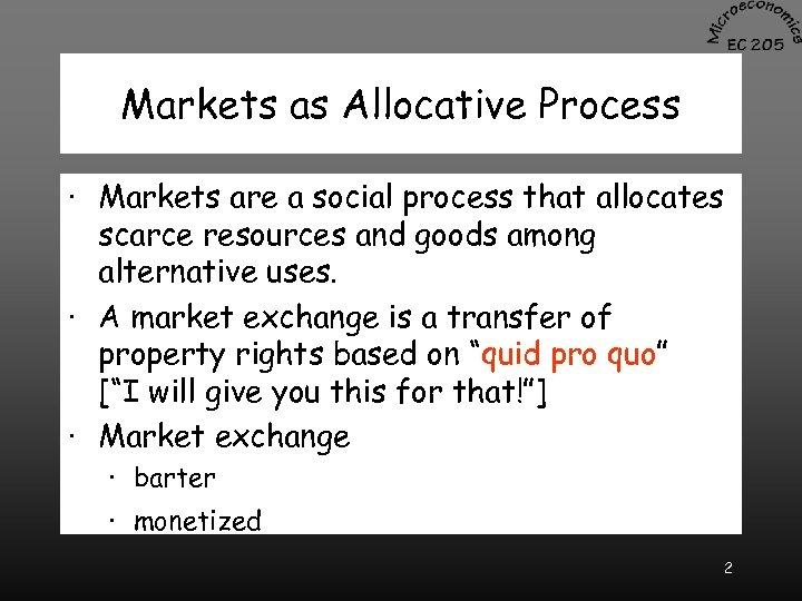 Markets as Allocative Process · Markets are a social process that allocates scarce resources