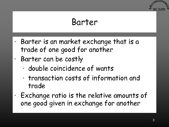 Barter · Barter is an market exchange that is a trade of one good