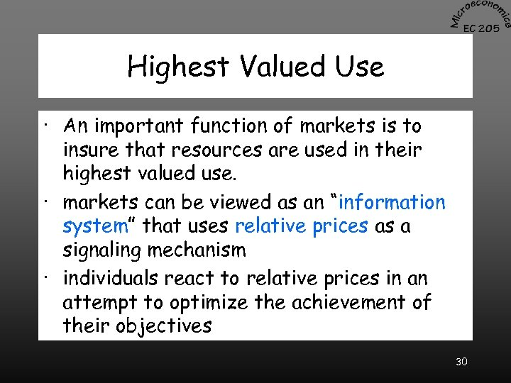 Highest Valued Use · An important function of markets is to insure that resources