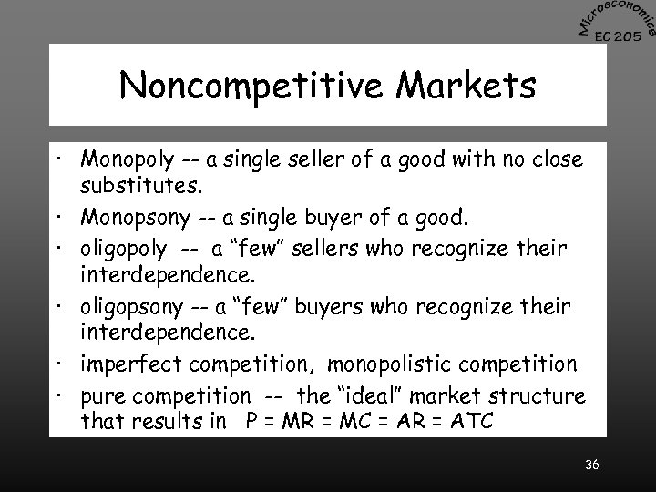 Noncompetitive Markets · Monopoly -- a single seller of a good with no close