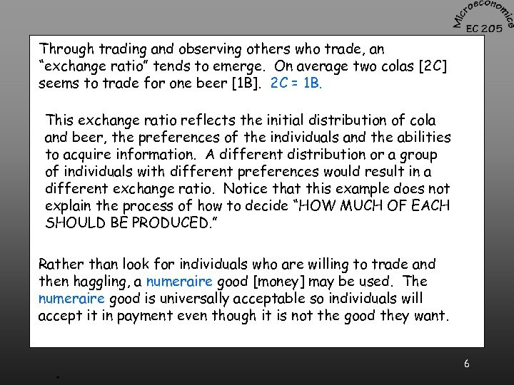 """Through trading and observing others who trade, an """"exchange ratio"""" tends to emerge. On"""