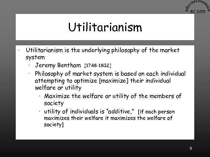 Utilitarianism · Utilitarianism is the underlying philosophy of the market system · Jeremy Bentham