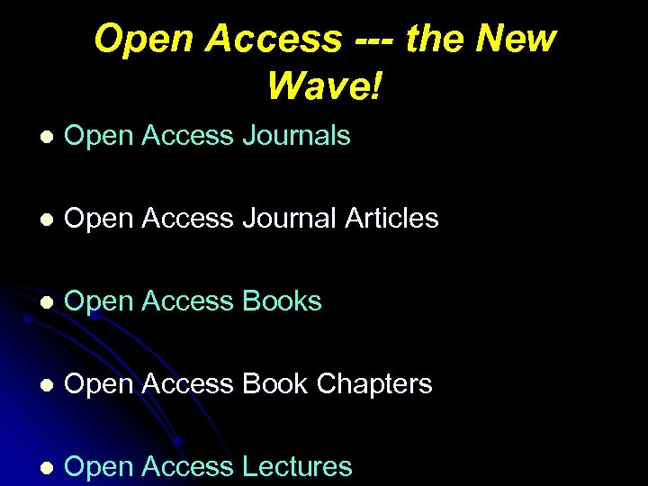 Open Access --- the New Wave! l Open Access Journals l Open Access Journal