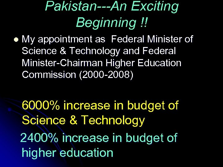 Pakistan---An Exciting Beginning !! l My appointment as Federal Minister of Science & Technology