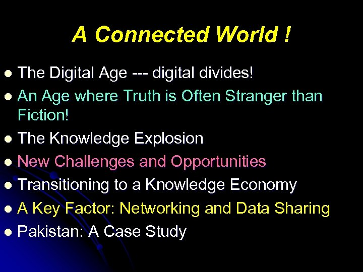 A Connected World ! The Digital Age --- digital divides! l An Age where