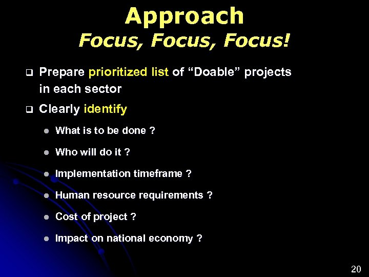"""Approach Focus, Focus! q Prepare prioritized list of """"Doable"""" projects in each sector q"""