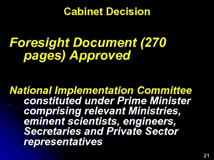Cabinet Decision Foresight Document (270 pages) Approved National Implementation Committee constituted under Prime Minister
