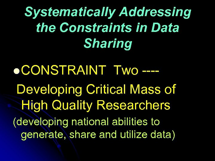 Systematically Addressing the Constraints in Data Sharing l CONSTRAINT Two ---Developing Critical Mass of
