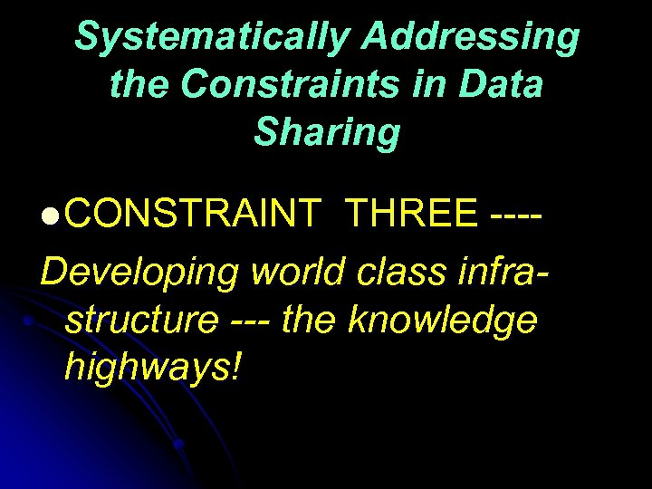 Systematically Addressing the Constraints in Data Sharing l CONSTRAINT THREE ---Developing world class infrastructure