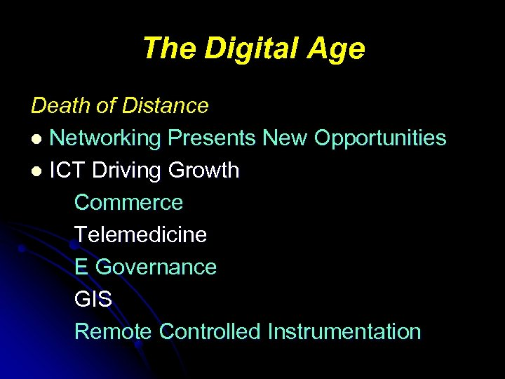 The Digital Age Death of Distance l Networking Presents New Opportunities l ICT Driving