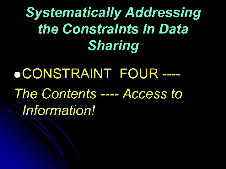 Systematically Addressing the Constraints in Data Sharing l CONSTRAINT FOUR ---The Contents ---- Access
