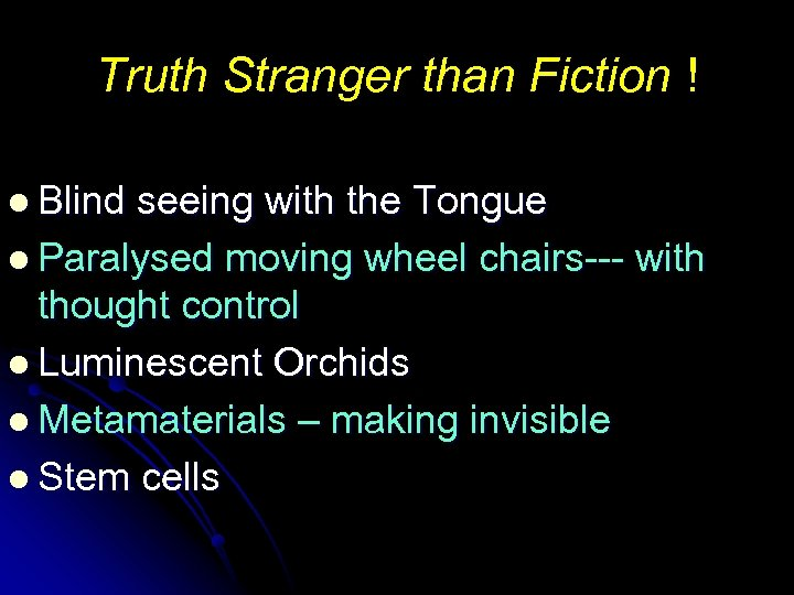 Truth Stranger than Fiction ! l Blind seeing with the Tongue l Paralysed moving