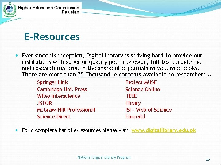 E-Resources Ever since its inception, Digital Library is striving hard to provide our institutions