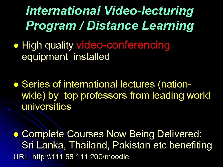 International Video-lecturing Program / Distance Learning l High quality video-conferencing equipment installed l Series