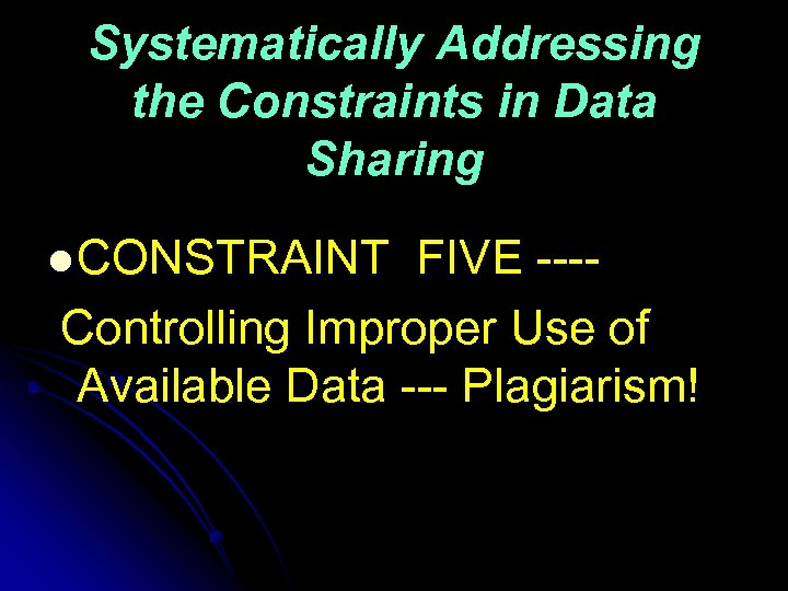 Systematically Addressing the Constraints in Data Sharing l CONSTRAINT FIVE ---Controlling Improper Use of