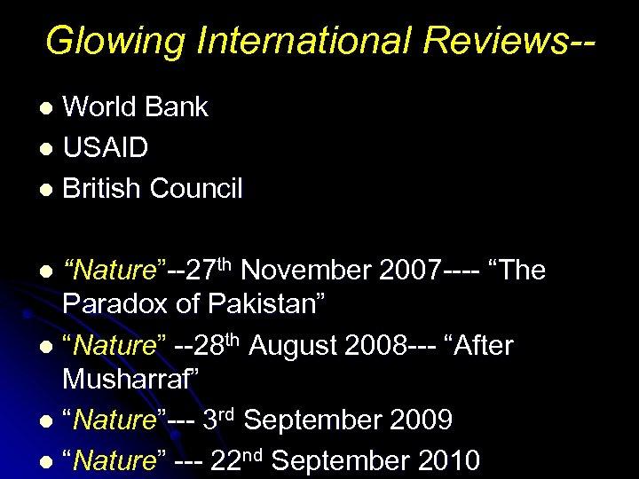 "Glowing International Reviews-World Bank l USAID l British Council l ""Nature""--27 th November 2007"