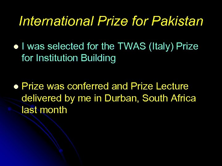 International Prize for Pakistan l I was selected for the TWAS (Italy) Prize for