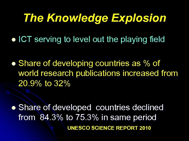 The Knowledge Explosion l ICT serving to level out the playing field l Share