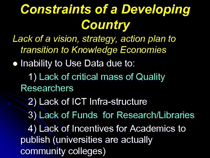 Constraints of a Developing Country Lack of a vision, strategy, action plan to transition