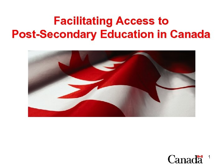 Facilitating Access to Post-Secondary Education in Canada 1