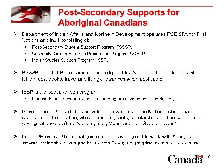 Post-Secondary Supports for Aboriginal Canadians Ø Department of Indian Affairs and Northern Development operates