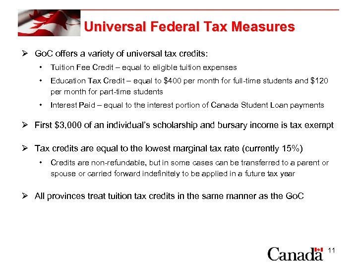 Universal Federal Tax Measures Ø Go. C offers a variety of universal tax credits: