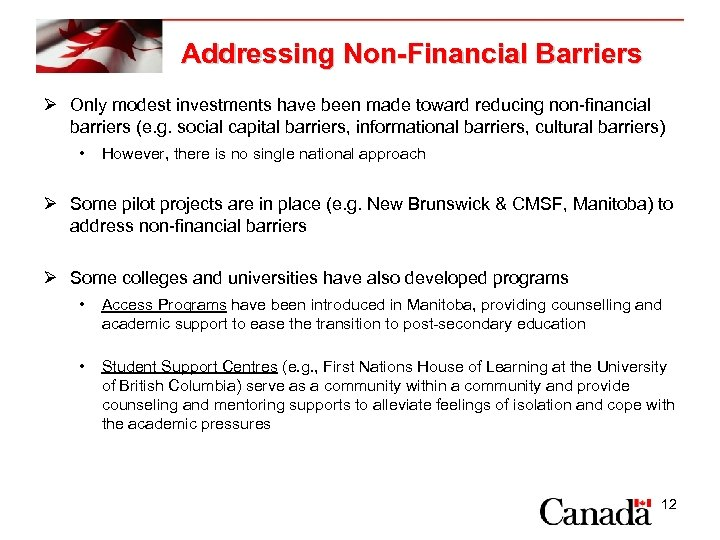 Addressing Non-Financial Barriers Ø Only modest investments have been made toward reducing non-financial barriers