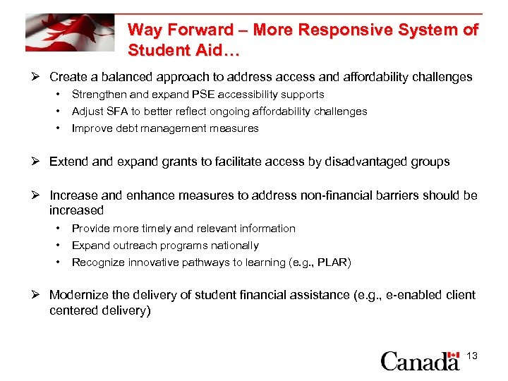 Way Forward – More Responsive System of Student Aid… Ø Create a balanced approach