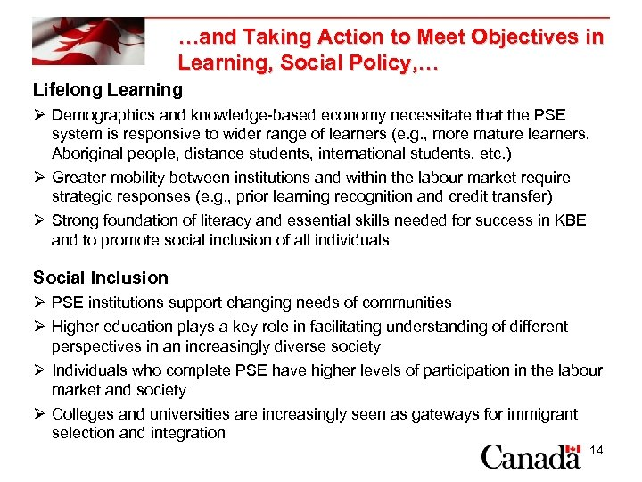 …and Taking Action to Meet Objectives in Learning, Social Policy, … Lifelong Learning Ø