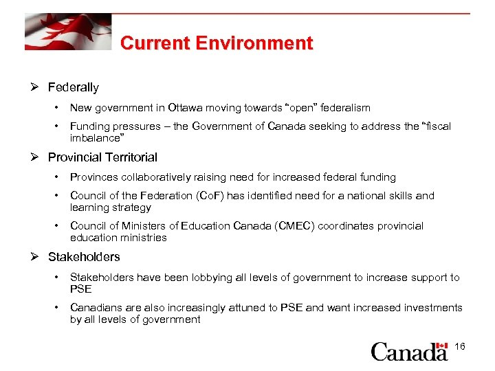 """Current Environment Ø Federally • New government in Ottawa moving towards """"open"""" federalism •"""