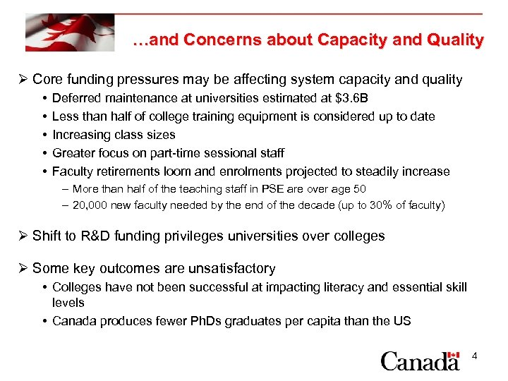 …and Concerns about Capacity and Quality Ø Core funding pressures may be affecting system