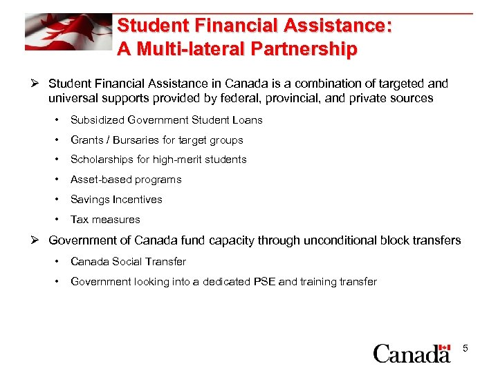 Student Financial Assistance: A Multi-lateral Partnership Ø Student Financial Assistance in Canada is a