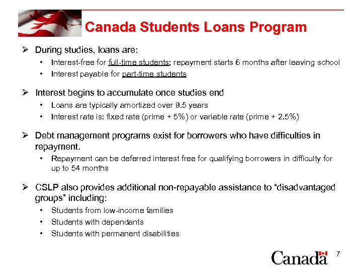 Canada Students Loans Program Ø During studies, loans are: • • Interest-free for full-time