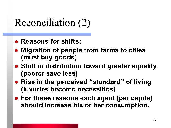 Reconciliation (2) l l l Reasons for shifts: Migration of people from farms to