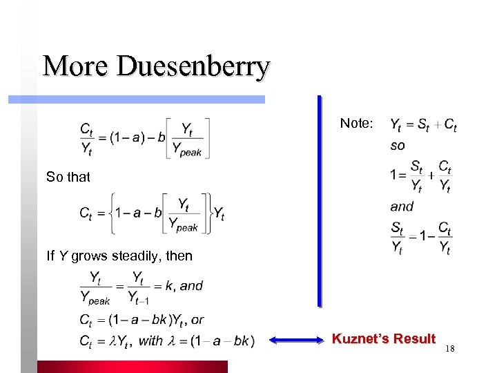 More Duesenberry Note: So that If Y grows steadily, then Kuznet's Result 18