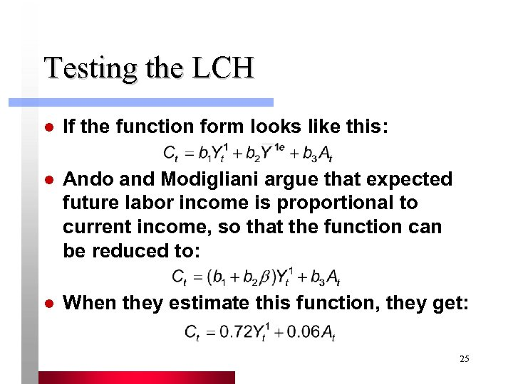 Testing the LCH l l l If the function form looks like this: Ando