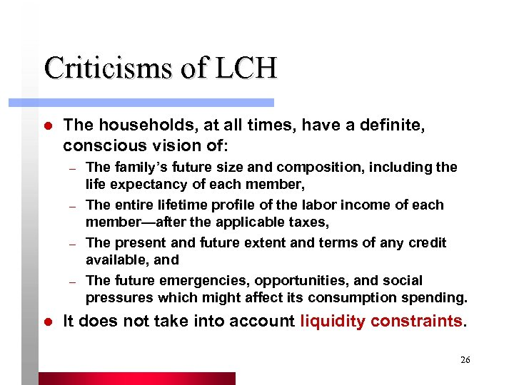 Criticisms of LCH l The households, at all times, have a definite, conscious vision