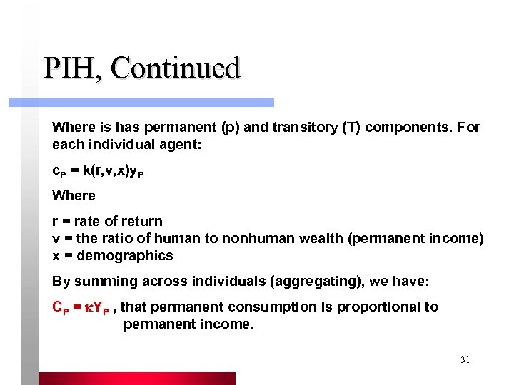 PIH, Continued Where is has permanent (p) and transitory (T) components. For each individual