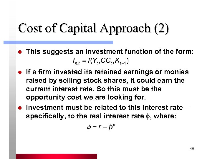 Cost of Capital Approach (2) l This suggests an investment function of the form: