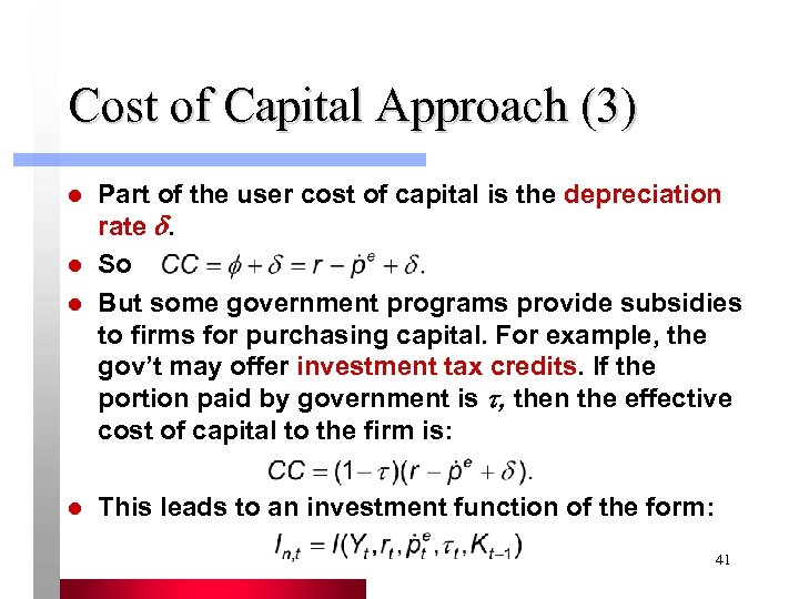 Cost of Capital Approach (3) l Part of the user cost of capital is