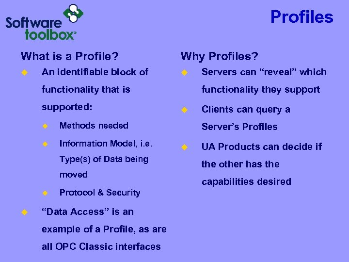 Profiles What is a Profile? u An identifiable block of Why Profiles? u functionality