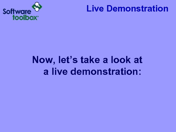 Live Demonstration Now, let's take a look at a live demonstration: