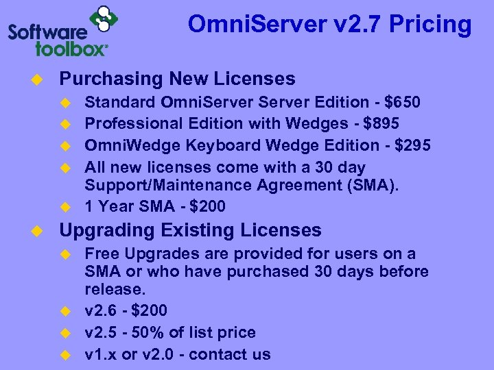 Omni. Server v 2. 7 Pricing u Purchasing New Licenses u u u Standard